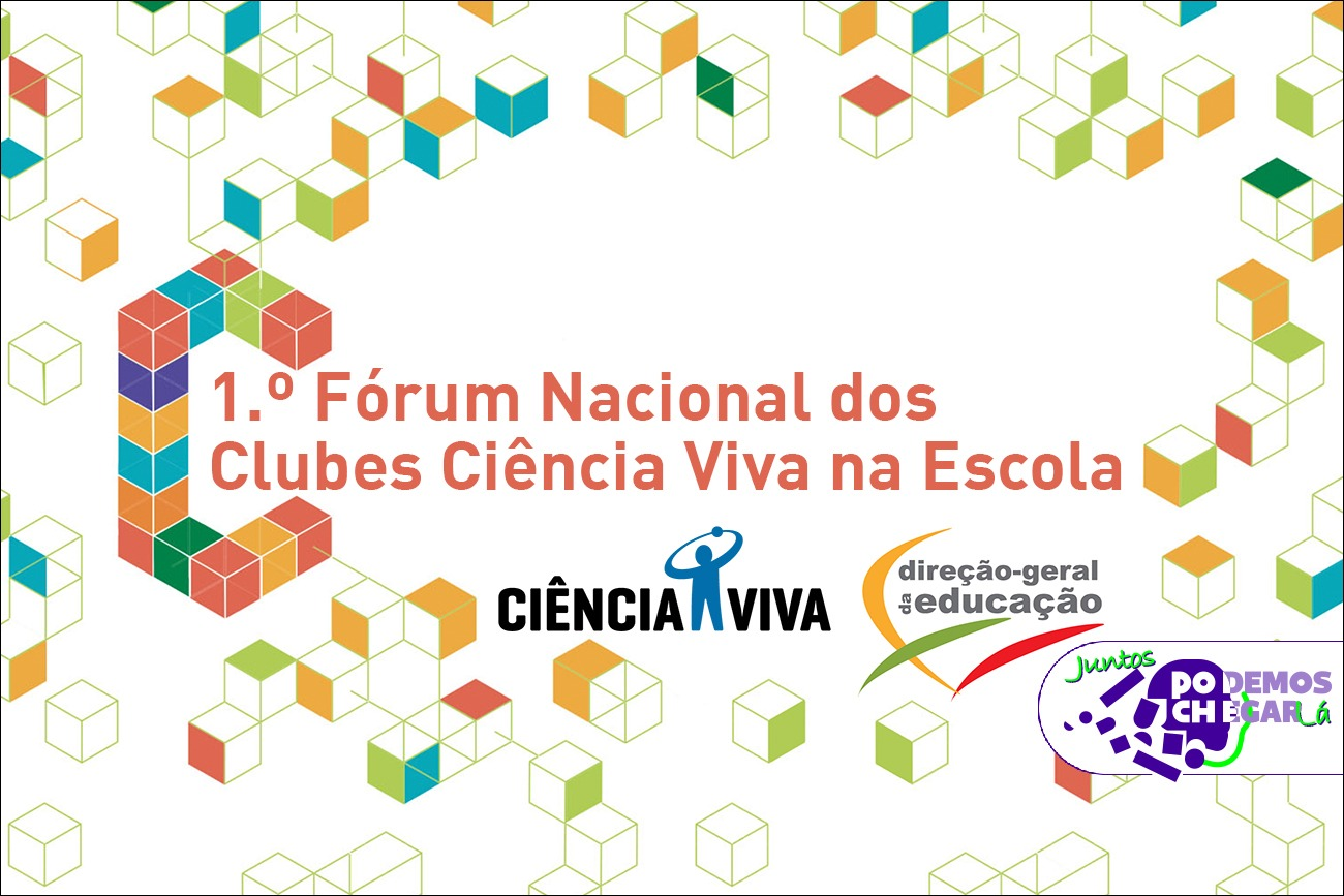 Rede Escolar de Ciência destacada pelo Ministro da Educação no Fórum Nacional Clubes de Ciência Viva na Escola